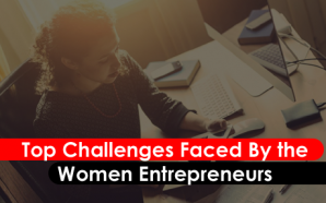 Top Challenges Faced By the Women Entrepreneurs