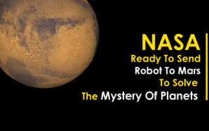 NASA Ready To Send Robot To Mars To Solve The Mystery Of Planets
