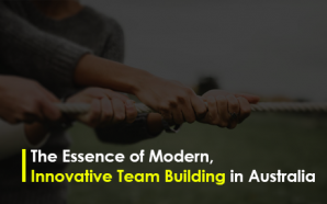 The Essence of Modern, Innovative Team Building in Australia