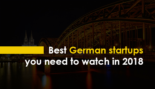 Best German startups you need to watch in 2018