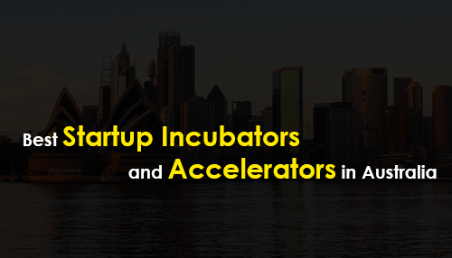 Best Startup Incubators and Accelerators in Australia