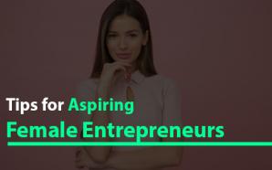 Tips for Aspiring Female Entrepreneurs