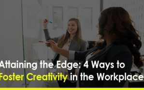 Attaining the Edge: 4 Ways to Foster Creativity in the…