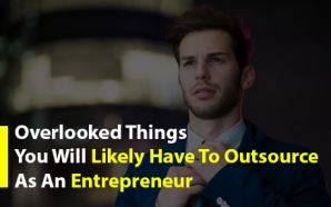 Overlooked Things You Will Likely Have To Outsource As An…