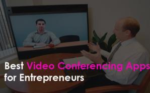 Best Video Conferencing Apps for Entrepreneurs