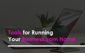 Tools for Running Your Business from Home