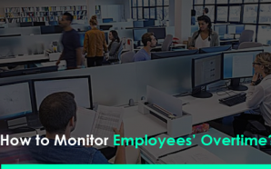 How to Monitor Employees' Overtime?