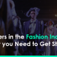 Careers in the Fashion Industry – What you Need to Get Started