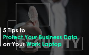 5 Tips to Protect Your Business Data on Your Work…