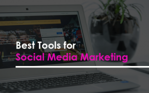 Best Tools for Social Media Marketing
