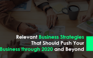 Relevant Business Strategies That Should Push Your Business through 2020…