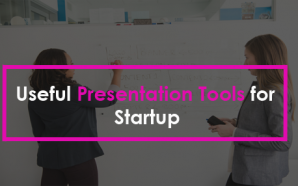 Useful Presentation Tools for Startup