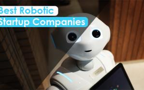 Best Robotic Startup Companies