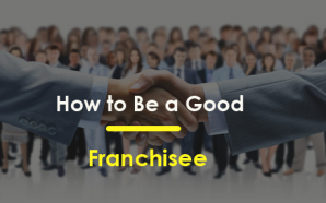 How to Be a Good Franchisee
