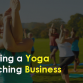Starting a Yoga Teaching Business