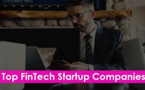 Top FinTech Startup Companies