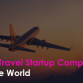 Top Travel Startup Companies in the World