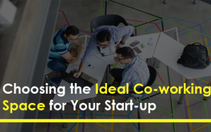 Choosing the Ideal Co-working Space for Your Start-up