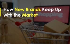 How New Brands Keep Up with the Market