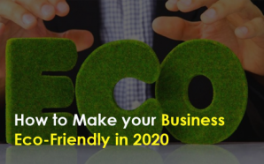 How to Make your Business Eco-Friendly in 2020