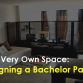 Your Very Own Space: Designing a Bachelor Pad